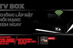 GIỚI THIỆU VỀ K+ TV BOX